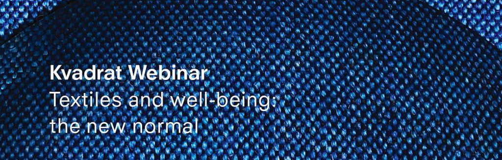 Textiles and Wellbeing: The New Normal